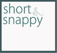 short and snappy